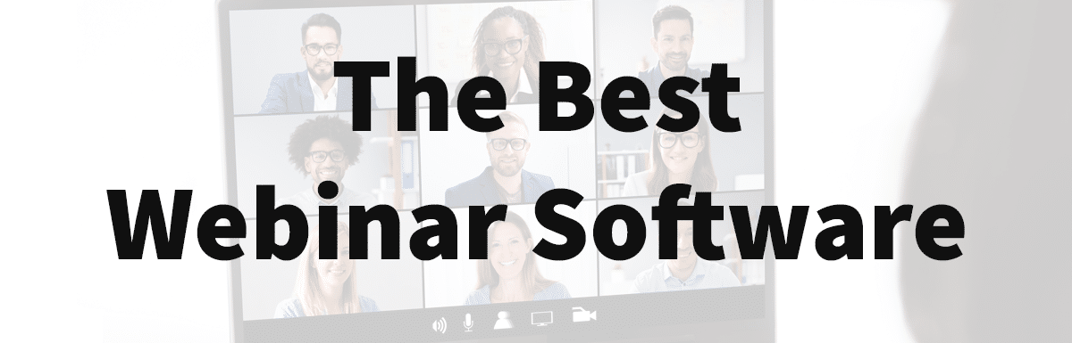 The 10 Best Webinar Platforms  – Software To Sell or Teach For 2021