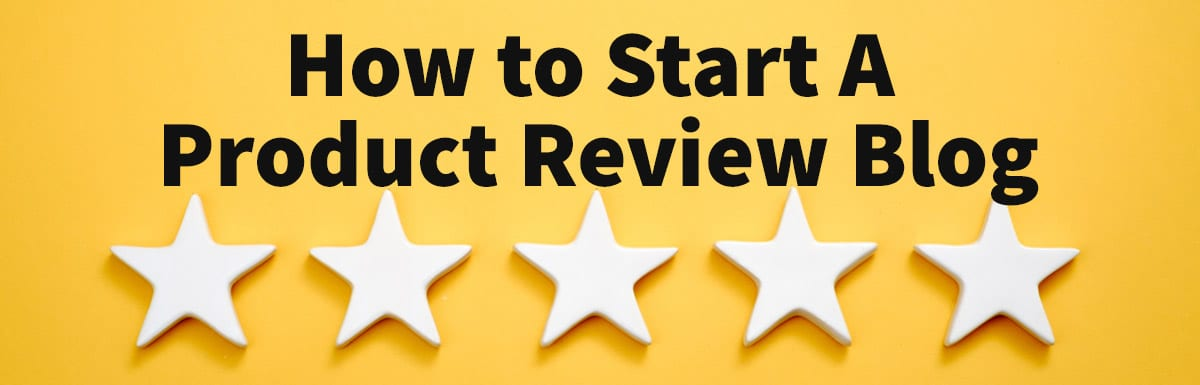 How to Start a Product Review Blog (Templates & Examples)